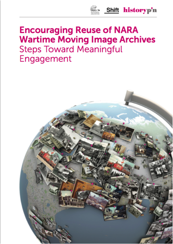 "Report Cover: ""Encouraging Reuse of NARA Wartime Moving Image Archives Steps Toward Meaningful Engagement"""